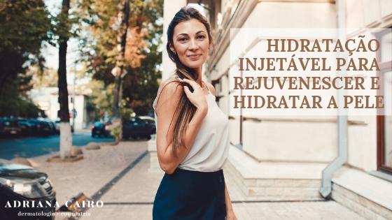 Skinbooster: hidratação injetável de dentro para fora