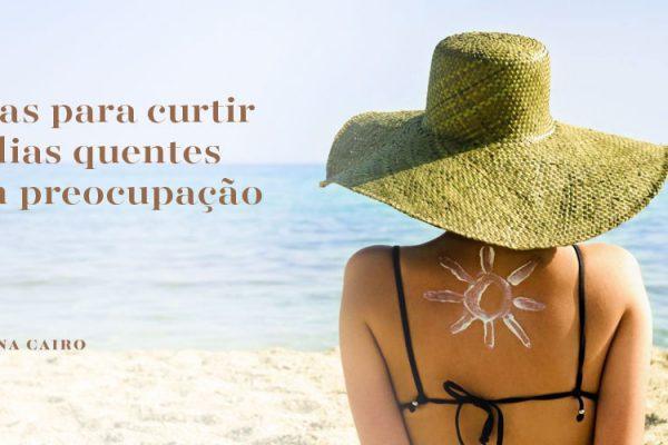 Dicas para curtir o Verão sem preocupação