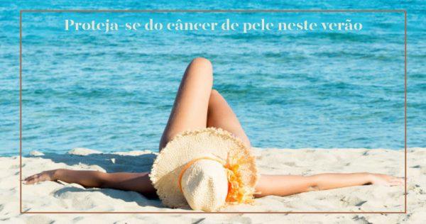 Em janeiro continua a prevenção do câncer de pele
